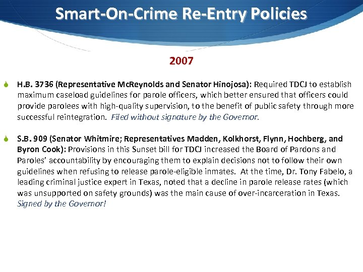 Smart-On-Crime Re-Entry Policies 2007 S H. B. 3736 (Representative Mc. Reynolds and Senator Hinojosa):