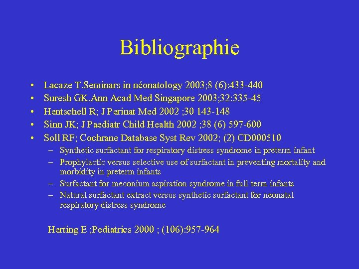 Bibliographie • • • Lacaze T. Seminars in néonatology 2003; 8 (6): 433 -440