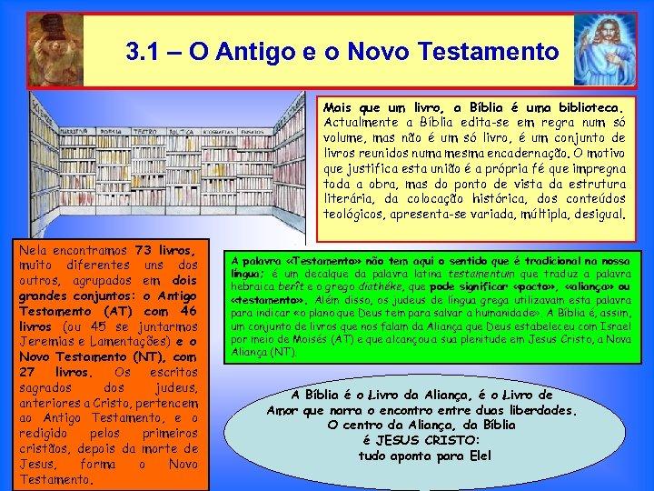 3. 1 – O Antigo e o Novo Testamento Mais que um livro, a