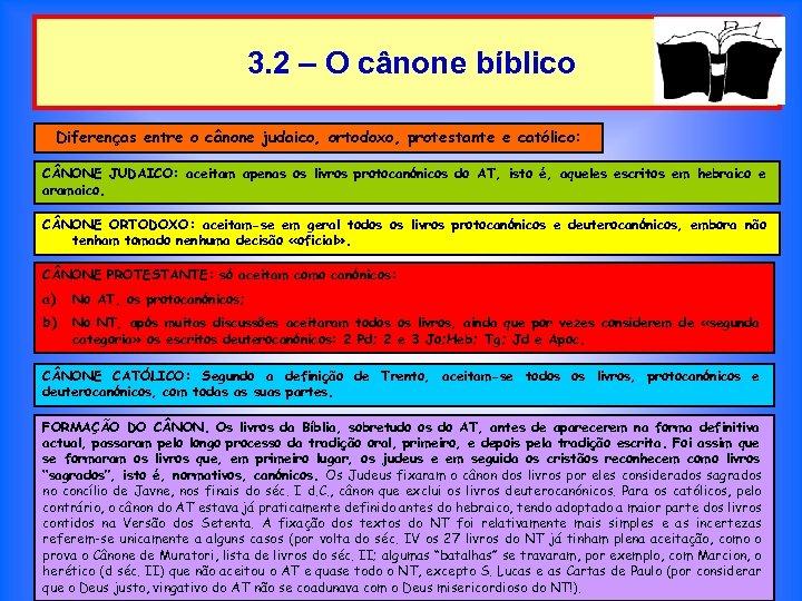 3. 2 – O cânone bíblico Diferenças entre o cânone judaico, ortodoxo, protestante e