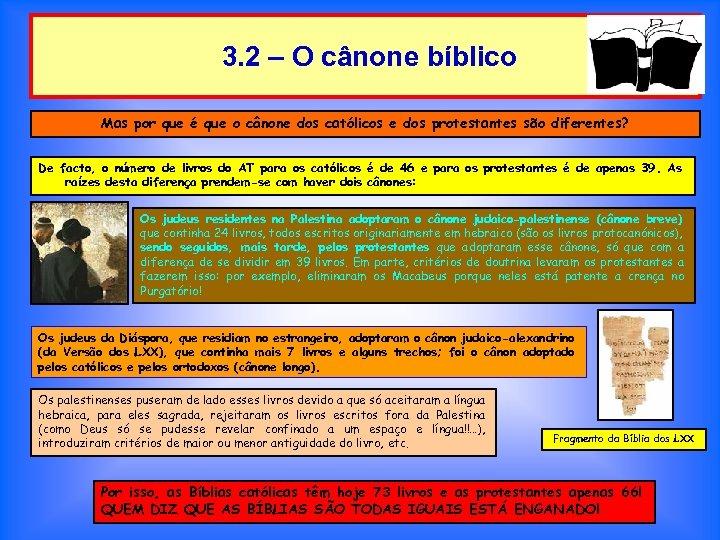 3. 2 – O cânone bíblico Mas por que é que o cânone dos