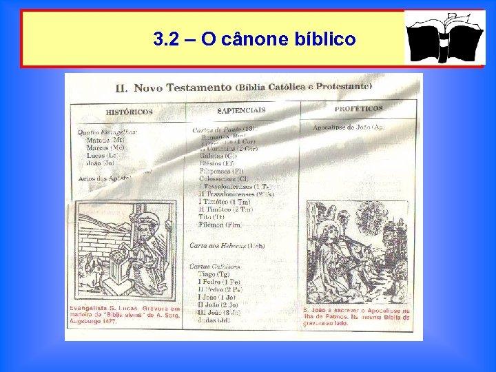 3. 2 – O cânone bíblico