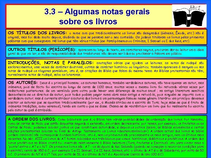3. 3 – Algumas notas gerais sobre os livros OS TÍTULOS DOS LIVROS: o