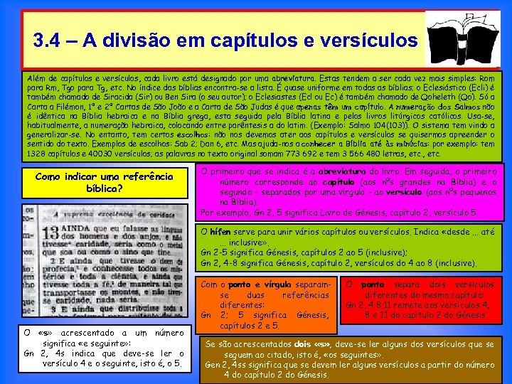 3. 4 – A divisão em capítulos e versículos Além de capítulos e versículos,