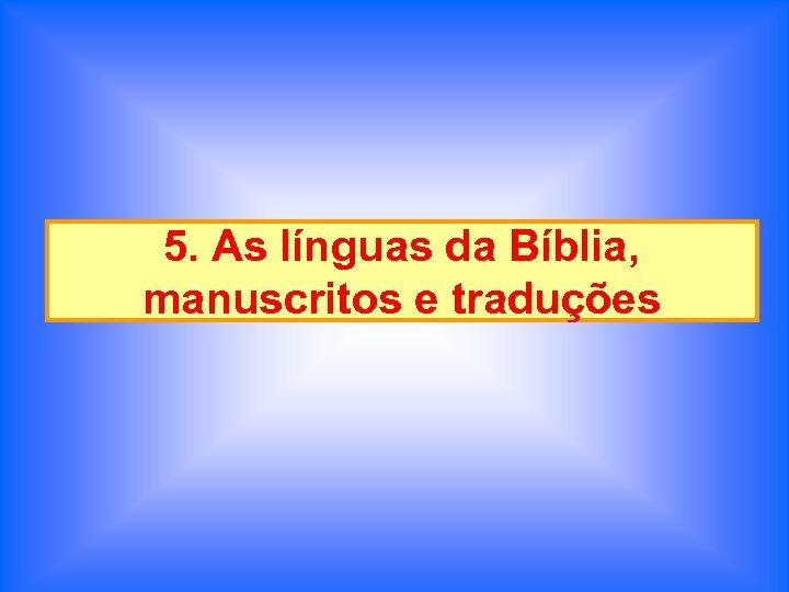 5. As línguas da Bíblia, manuscritos e traduções