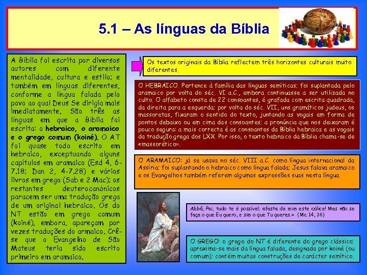 5. 1 – As línguas da Bíblia A Bíblia foi escrita por diversos autores