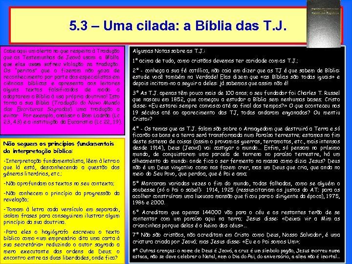 5. 3 – Uma cilada: a Bíblia das T. J. Cabe aqui um alerta