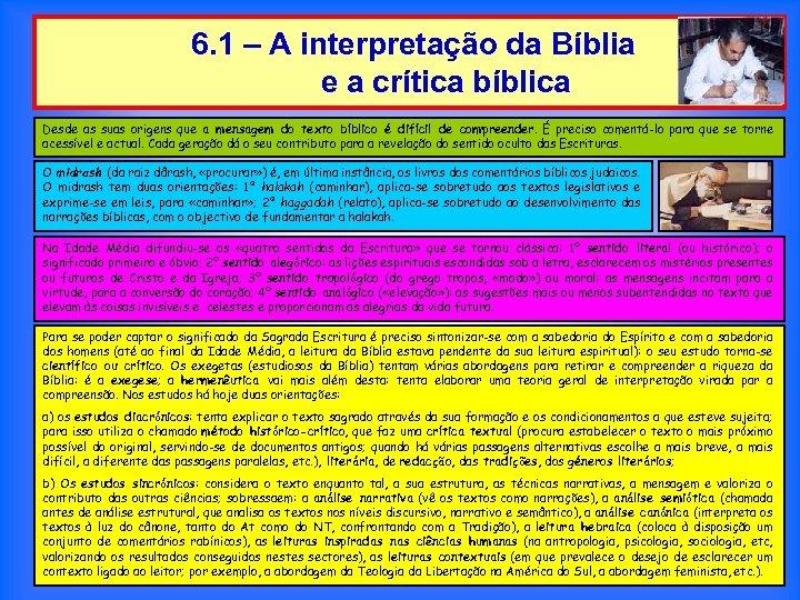 6. 1 – A interpretação da Bíblia e a crítica bíblica Desde as suas