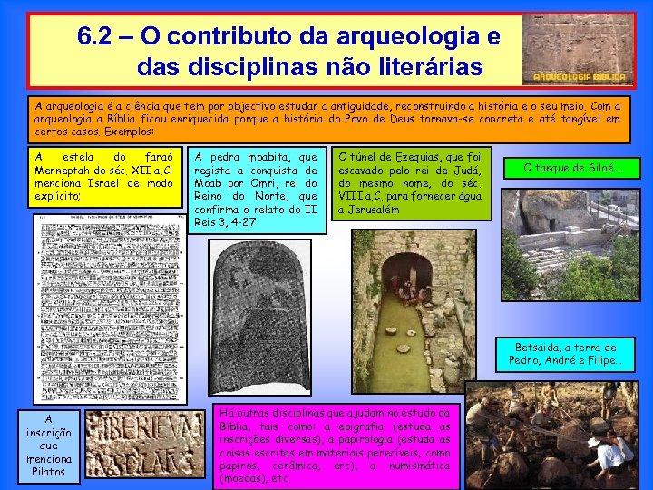 6. 2 – O contributo da arqueologia e das disciplinas não literárias A arqueologia