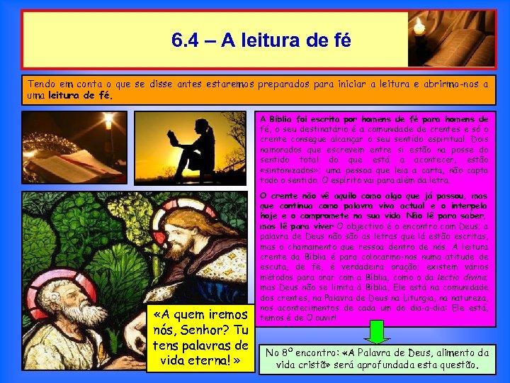 6. 4 – A leitura de fé Tendo em conta o que se disse