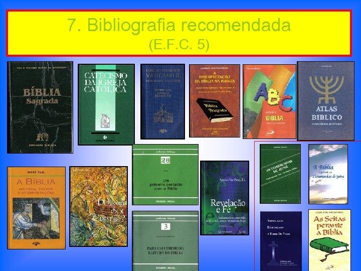 7. Bibliografia recomendada (E. F. C. 5)