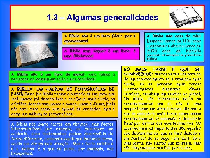 1. 3 – Algumas generalidades A Bíblia não é um livro fácil: mas é