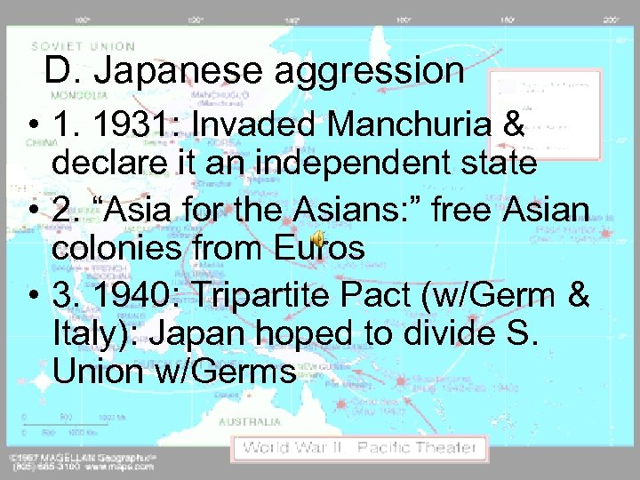 D. Japanese aggression • 1. 1931: Invaded Manchuria & declare it an independent state