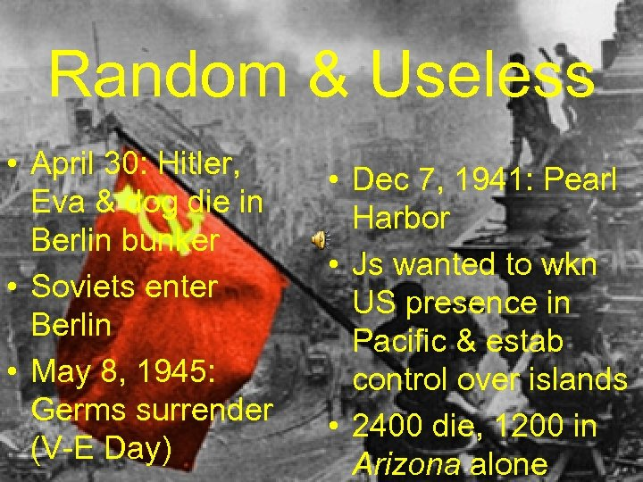 Random & Useless • April 30: Hitler, Eva & dog die in Berlin bunker