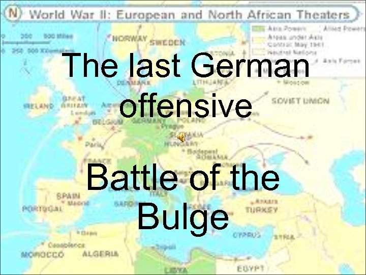 The last German offensive Battle of the Bulge
