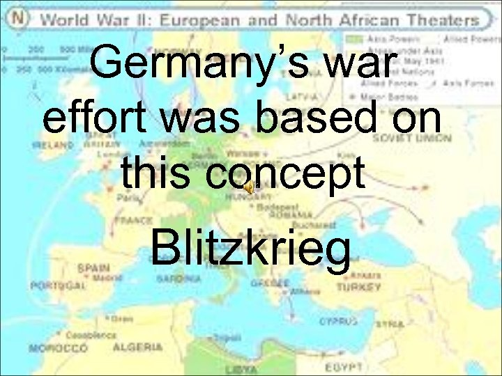 Germany's war effort was based on this concept Blitzkrieg