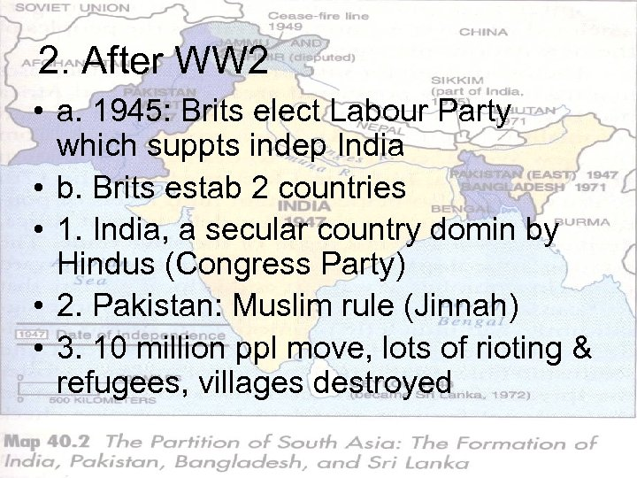 2. After WW 2 • a. 1945: Brits elect Labour Party which suppts indep