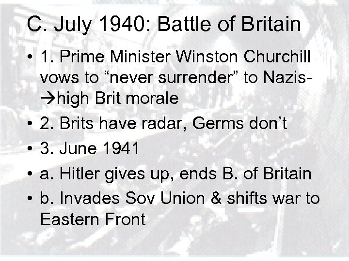 C. July 1940: Battle of Britain • 1. Prime Minister Winston Churchill vows to
