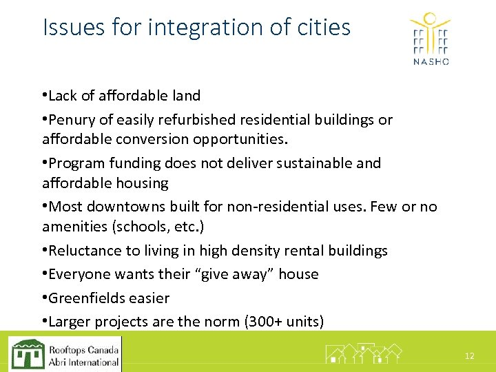 Issues for integration of cities • Lack of affordable land • Penury of easily