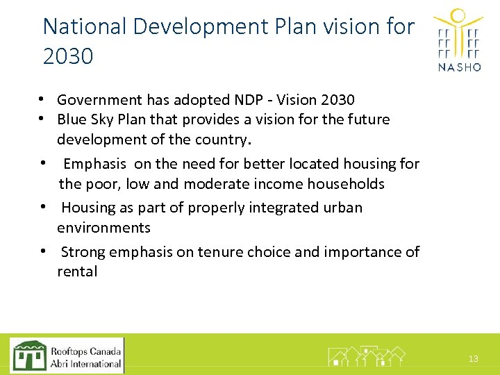 National Development Plan vision for 2030 • Government has adopted NDP - Vision 2030
