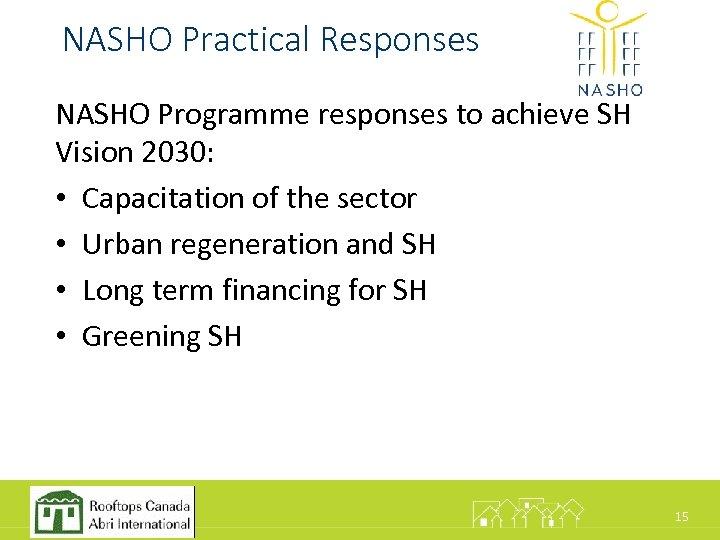 NASHO Practical Responses NASHO Programme responses to achieve SH Vision 2030: • Capacitation of