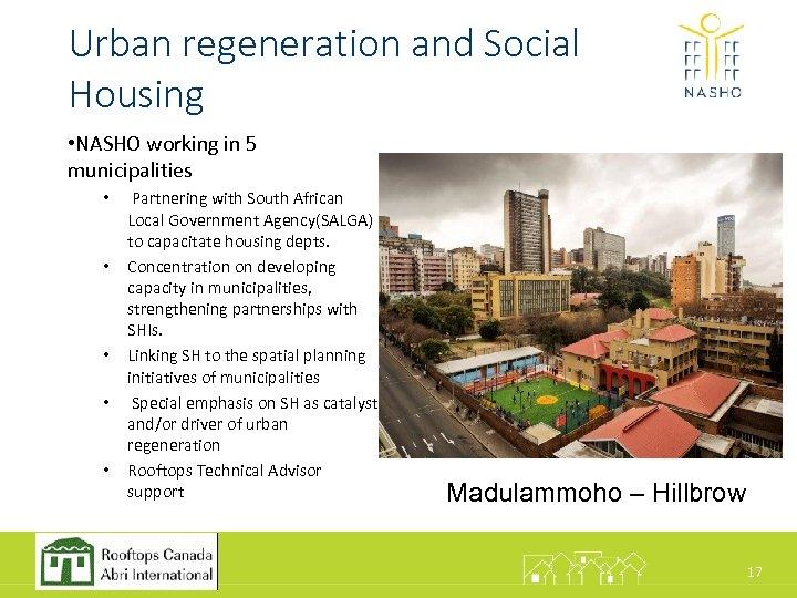 Urban regeneration and Social Housing • NASHO working in 5 municipalities • • •