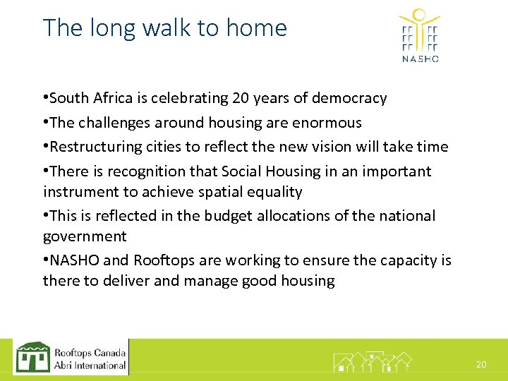 The long walk to home • South Africa is celebrating 20 years of democracy