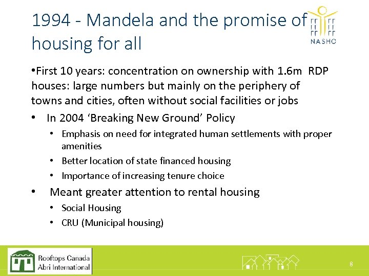 1994 - Mandela and the promise of housing for all • First 10 years: