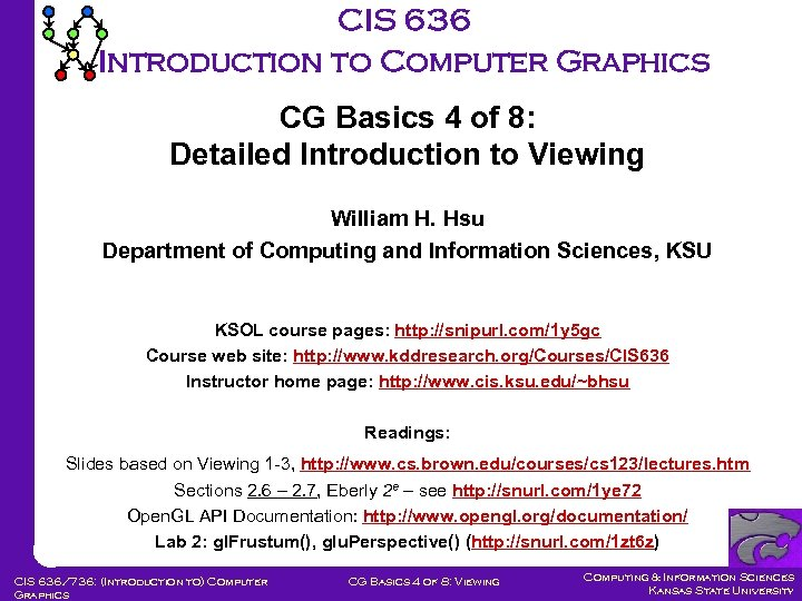 CIS 636 Introduction to Computer Graphics CG Basics 4 of 8: Detailed Introduction to