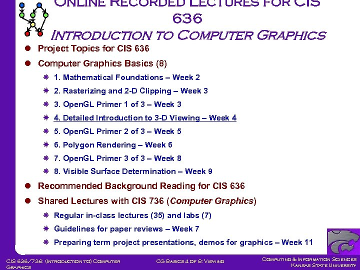 Online Recorded Lectures for CIS 636 Introduction to Computer Graphics l Project Topics for