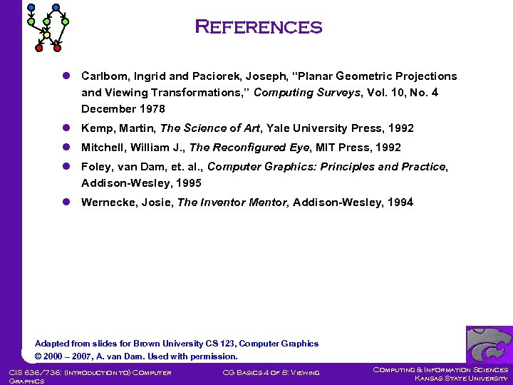 """References l Carlbom, Ingrid and Paciorek, Joseph, """"Planar Geometric Projections and Viewing Transformations, """""""