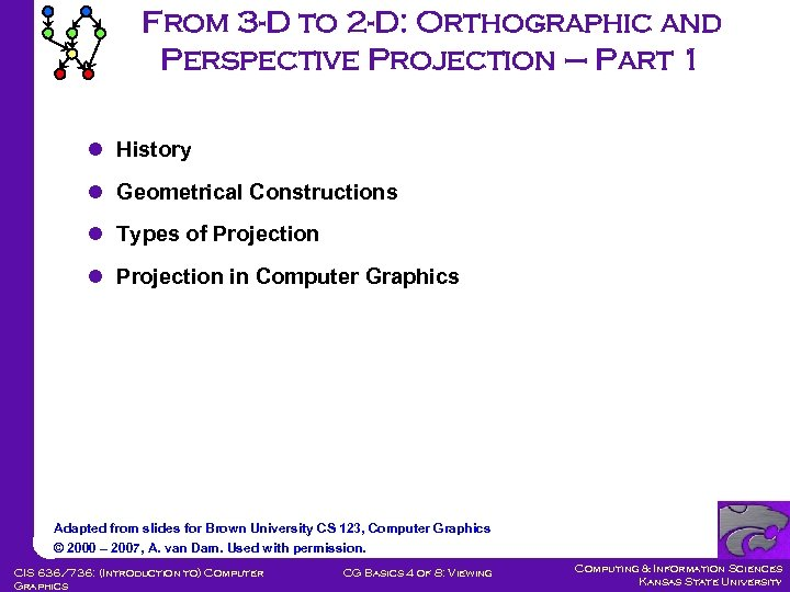 From 3 -D to 2 -D: Orthographic and Perspective Projection – Part 1 l