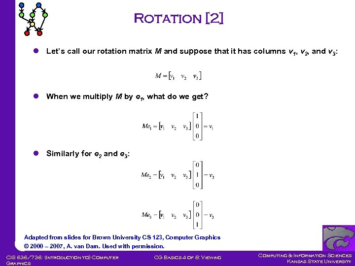Rotation [2] l Let's call our rotation matrix M and suppose that it has