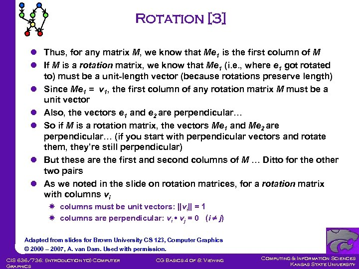 Rotation [3] l Thus, for any matrix M, we know that Me 1 is