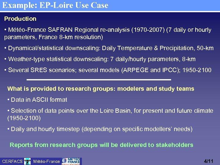 Example: EP-Loire Use Case Production • Météo-France SAFRAN Regional re-analysis (1970 -2007) (7 daily