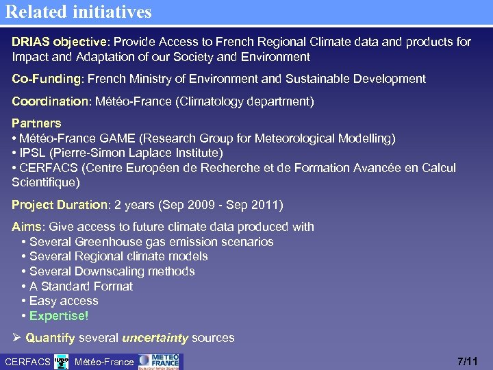 Related initiatives DRIAS objective: Provide Access to French Regional Climate data and products for