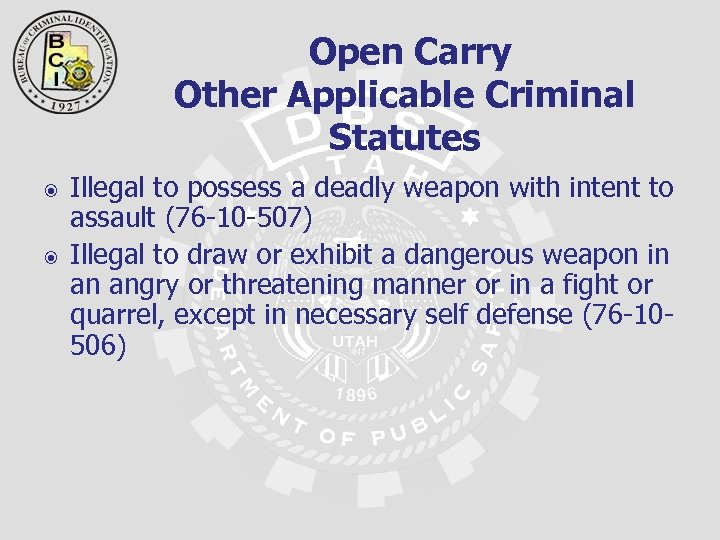 Open Carry Other Applicable Criminal Statutes Illegal to possess a deadly weapon with