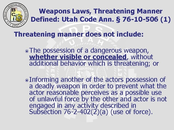 Weapons Laws, Threatening Manner Defined: Utah Code Ann. § 76 -10 -506 (1) Threatening