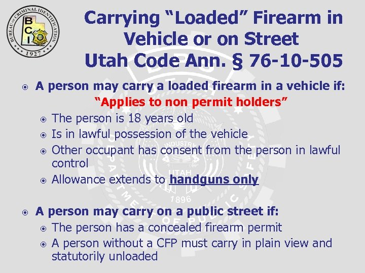 "Carrying ""Loaded"" Firearm in Vehicle or on Street Utah Code Ann. § 76"