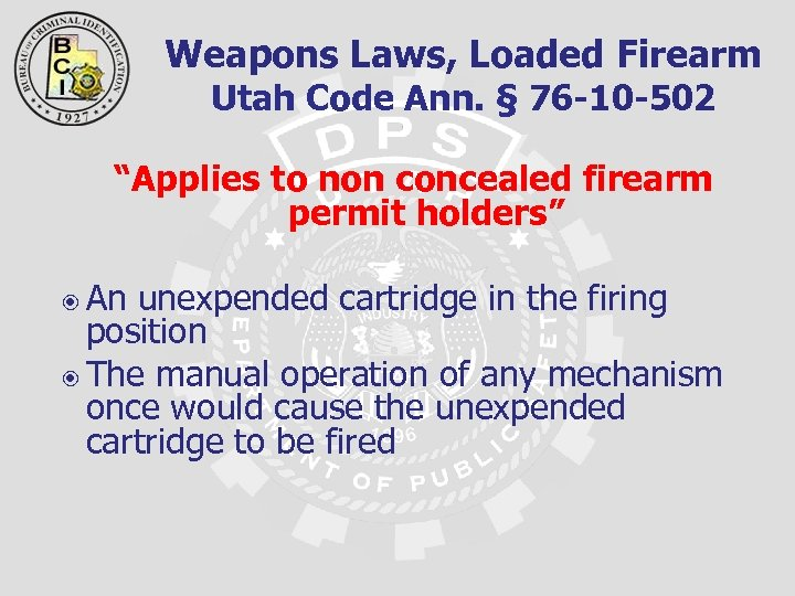 "Weapons Laws, Loaded Firearm Utah Code Ann. § 76 -10 -502 ""Applies to non"