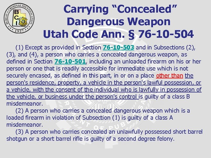 "Carrying ""Concealed"" Dangerous Weapon Utah Code Ann. § 76 -10 -504 (1) Except"