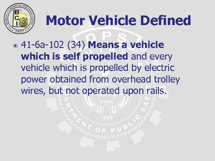 Motor Vehicle Defined 41 -6 a-102 (34) Means a vehicle which is self propelled