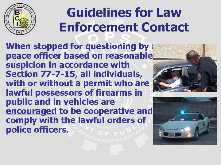 Guidelines for Law Enforcement Contact When stopped for questioning by a peace officer based