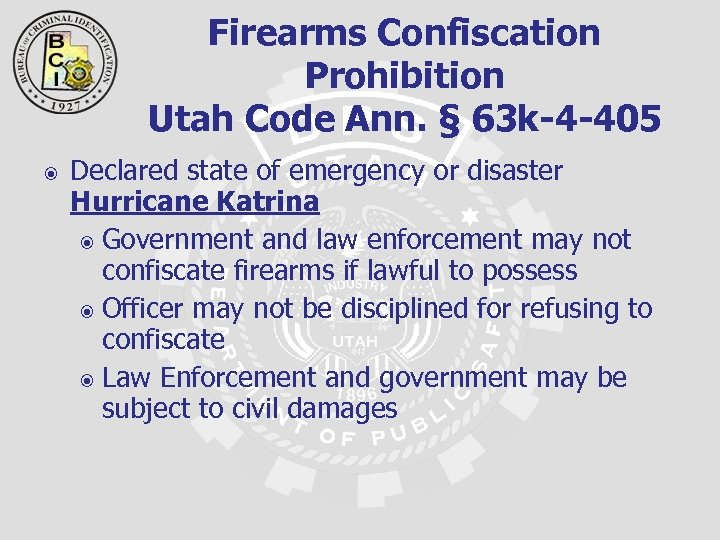 Firearms Confiscation Prohibition Utah Code Ann. § 63 k-4 -405 Declared state of emergency