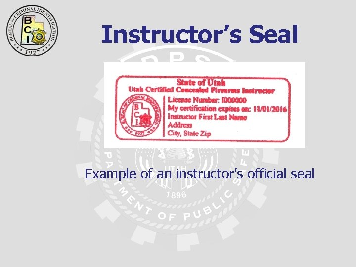 Instructor's Seal Example of an instructor's official seal