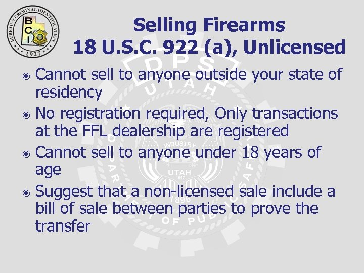 Selling Firearms 18 U. S. C. 922 (a), Unlicensed Cannot sell to anyone outside