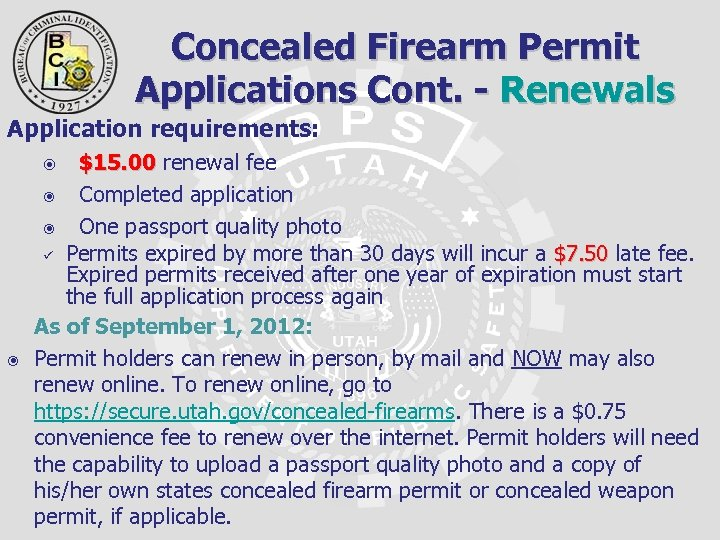 Concealed Firearm Permit Applications Cont. - Renewals Application requirements: $15. 00 renewal fee $15.