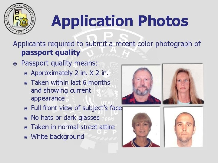 Application Photos Applicants required to submit a recent color photograph of passport quality Passport