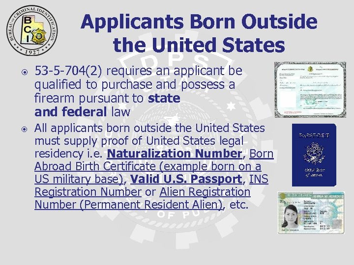 Applicants Born Outside the United States 53 -5 -704(2) requires an applicant be qualified