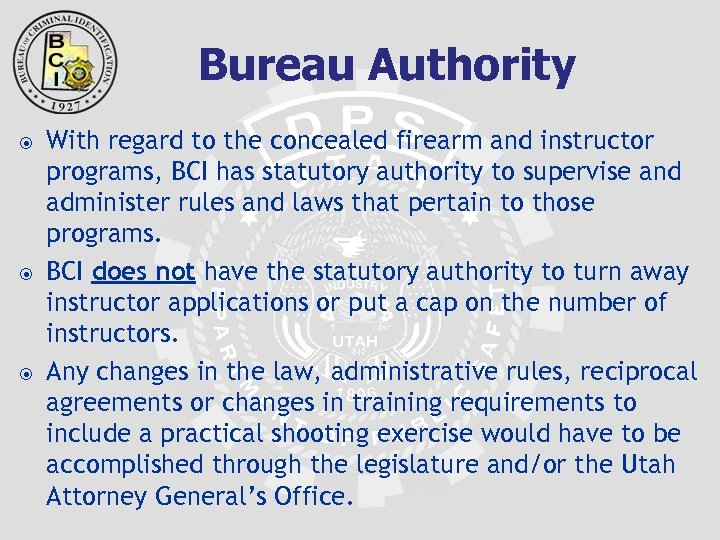 Bureau Authority With regard to the concealed firearm and instructor programs, BCI has statutory